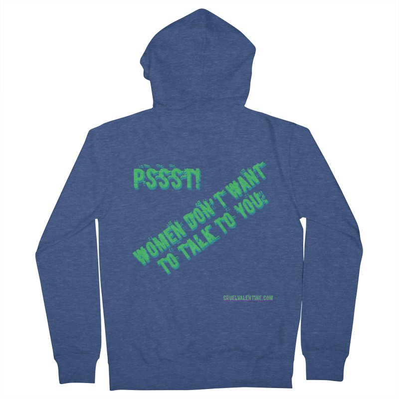 Women Don't Want to Talk to You Men's French Terry Zip-Up Hoody by Cruel Valentine