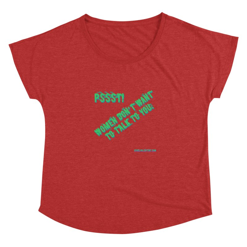 Women Don't Want to Talk to You Women's Dolman Scoop Neck by Cruel Valentine
