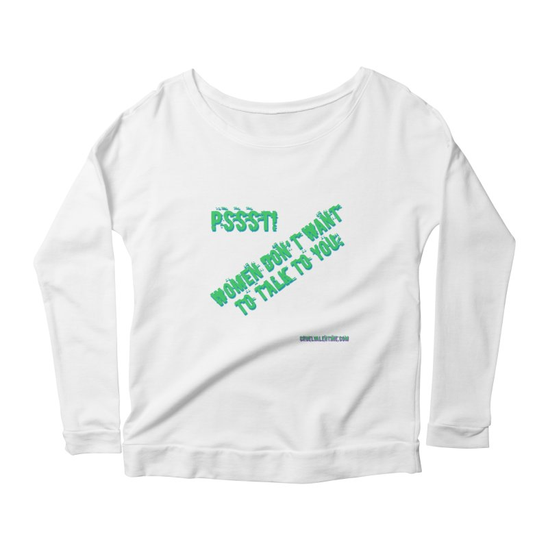 Women Don't Want to Talk to You Women's Scoop Neck Longsleeve T-Shirt by Cruel Valentine