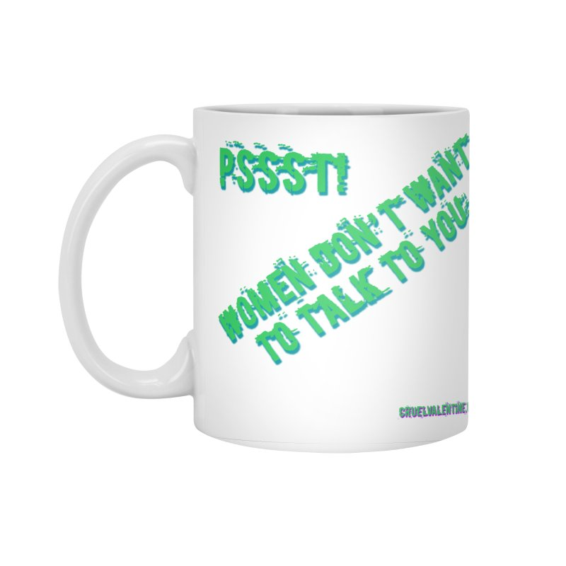 Women Don't Want to Talk to You Accessories Standard Mug by Cruel Valentine
