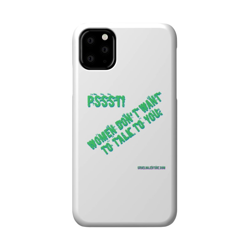 Women Don't Want to Talk to You Accessories Phone Case by Cruel Valentine
