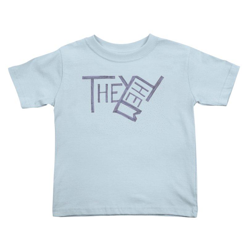 They/Them Kids Toddler T-Shirt by Cruel Valentine