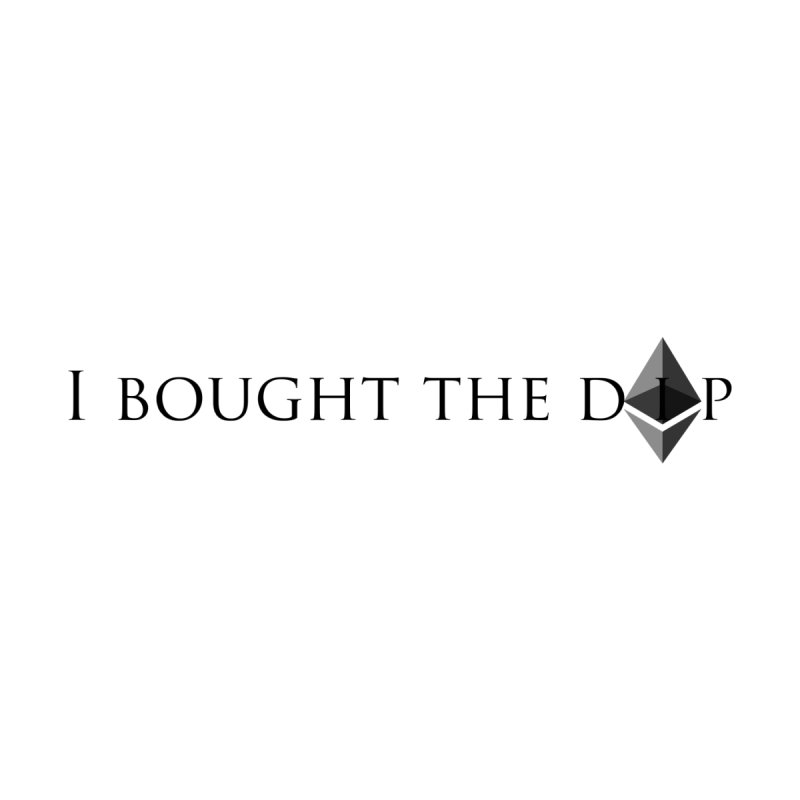 I Bought The ETH Dip by Crypt0 Clothing Shop