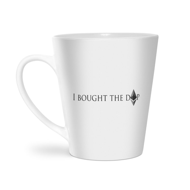 I Bought The ETH Dip Accessories Latte Mug by Crypt0 Clothing Shop