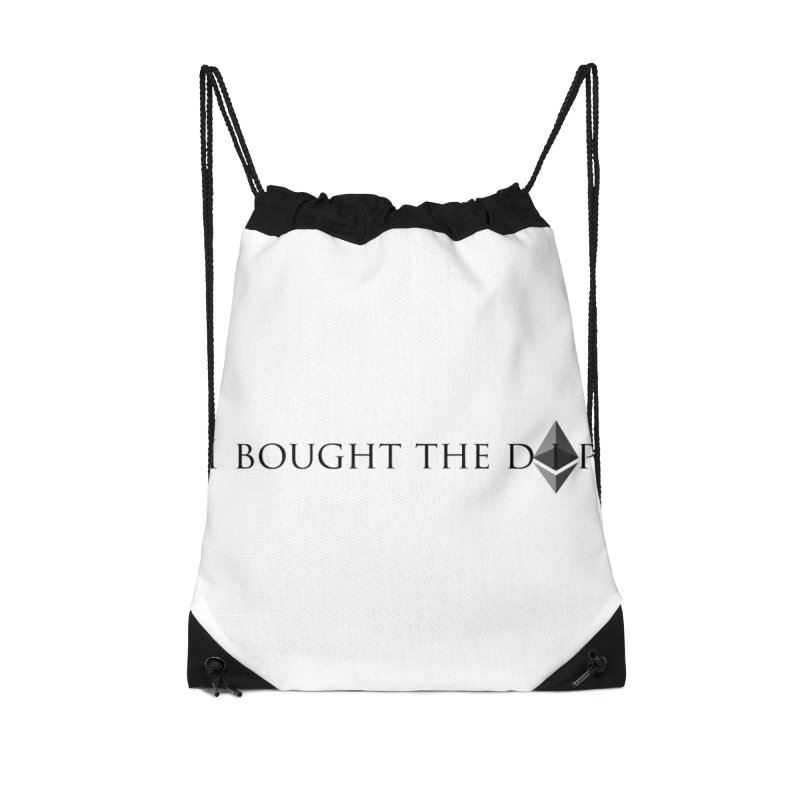 I Bought The ETH Dip Accessories Drawstring Bag Bag by Crypt0 Clothing Shop
