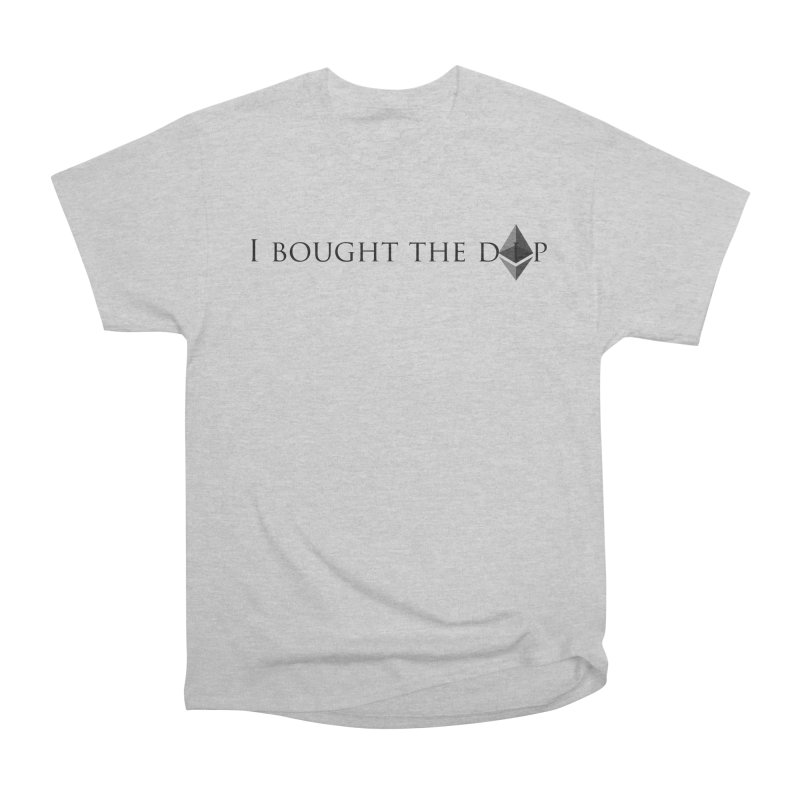 I Bought The ETH Dip Men's Heavyweight T-Shirt by Crypt0 Clothing Shop