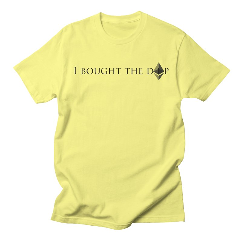 I Bought The ETH Dip Women's Regular Unisex T-Shirt by Crypt0 Clothing Shop