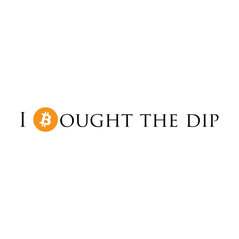 I Bought The BTC Dip by Crypt0 Clothing Shop