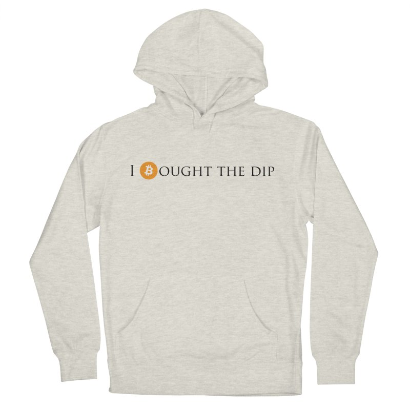 I Bought The BTC Dip Women's French Terry Pullover Hoody by Crypt0 Clothing Shop