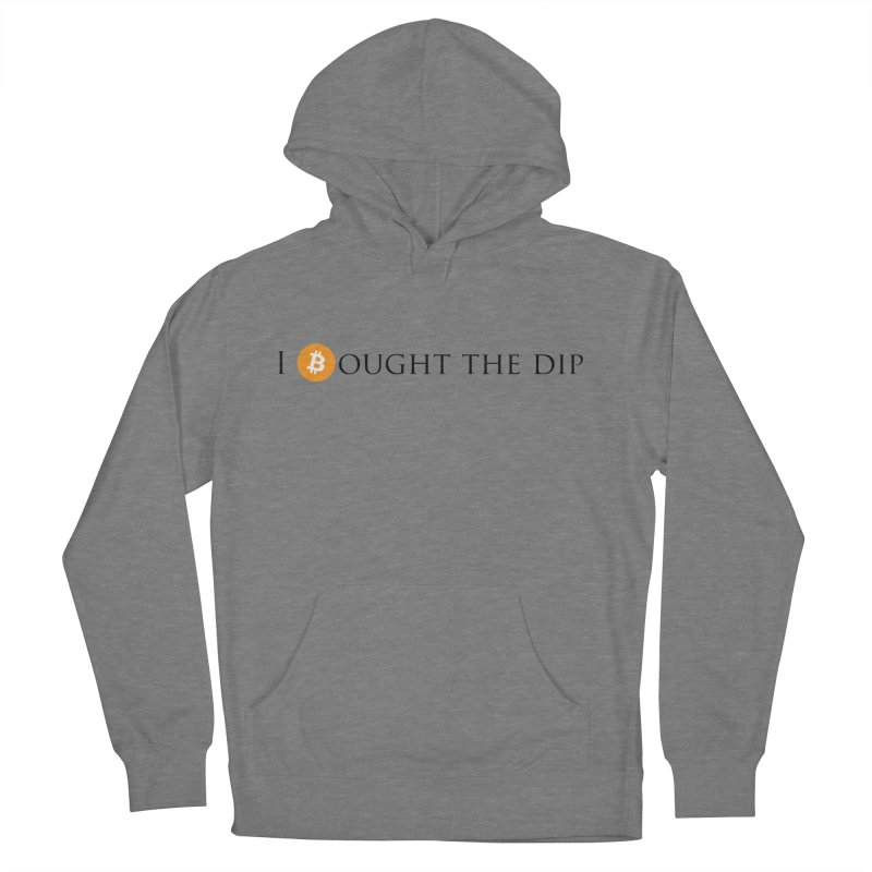 I Bought The BTC Dip Men's French Terry Pullover Hoody by Crypt0 Clothing Shop