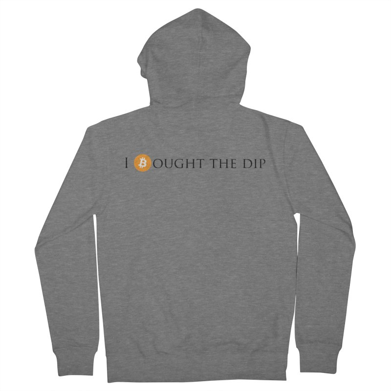 I Bought The BTC Dip Women's Zip-Up Hoody by Crypt0 Clothing Shop