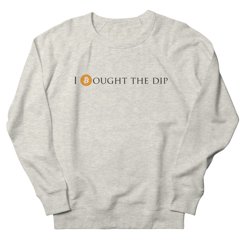 I Bought The BTC Dip Men's Sweatshirt by Crypt0 Clothing Shop