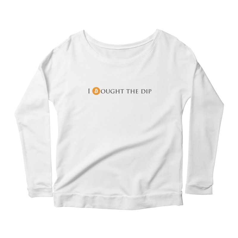 I Bought The BTC Dip Women's Scoop Neck Longsleeve T-Shirt by Crypt0 Clothing Shop