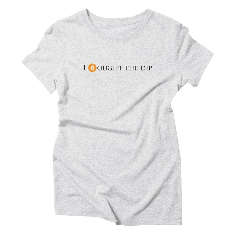 I Bought The BTC Dip Women's Triblend T-Shirt by Crypt0 Clothing Shop
