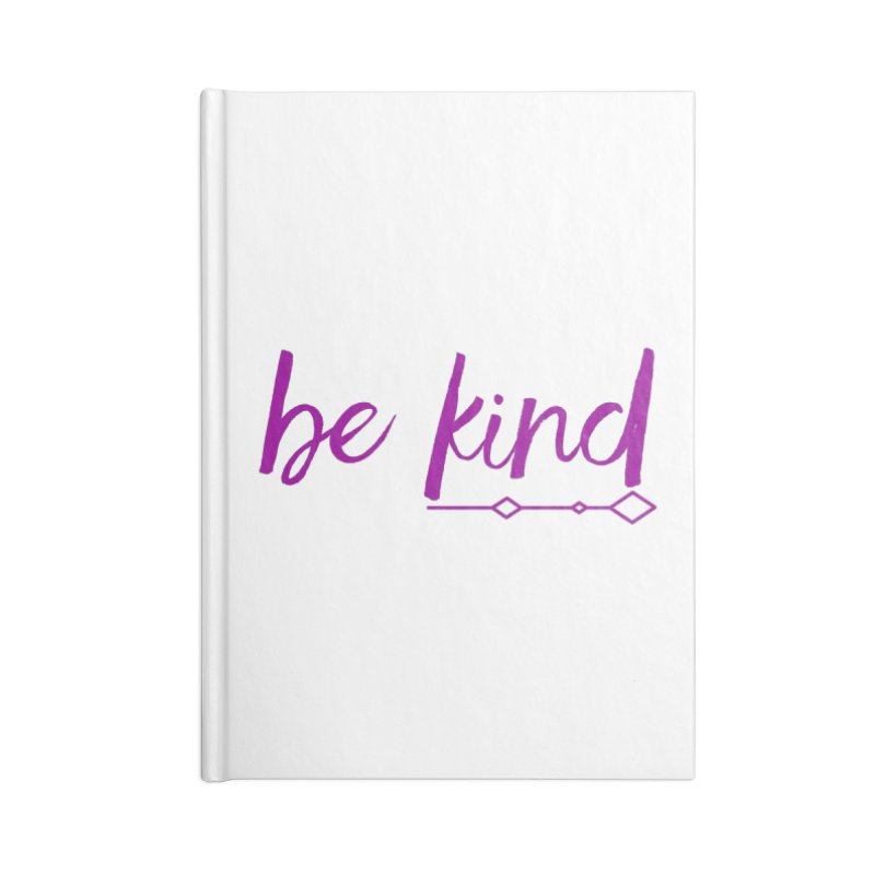 Be Kind Accessories Blank Journal Notebook by Crystalline Light