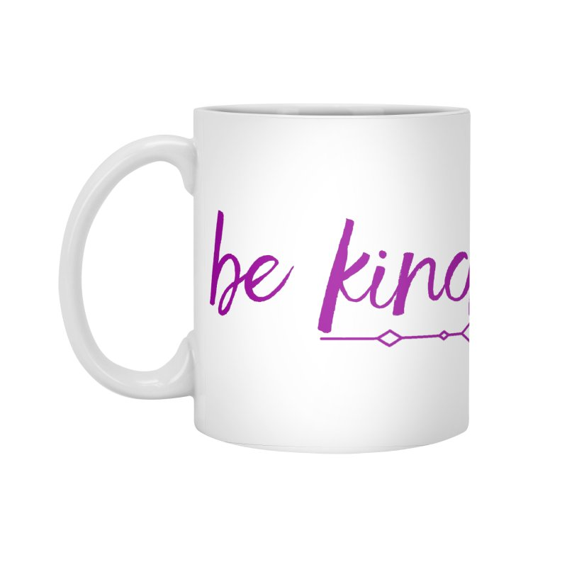 Be Kind Accessories Standard Mug by Crystalline Light