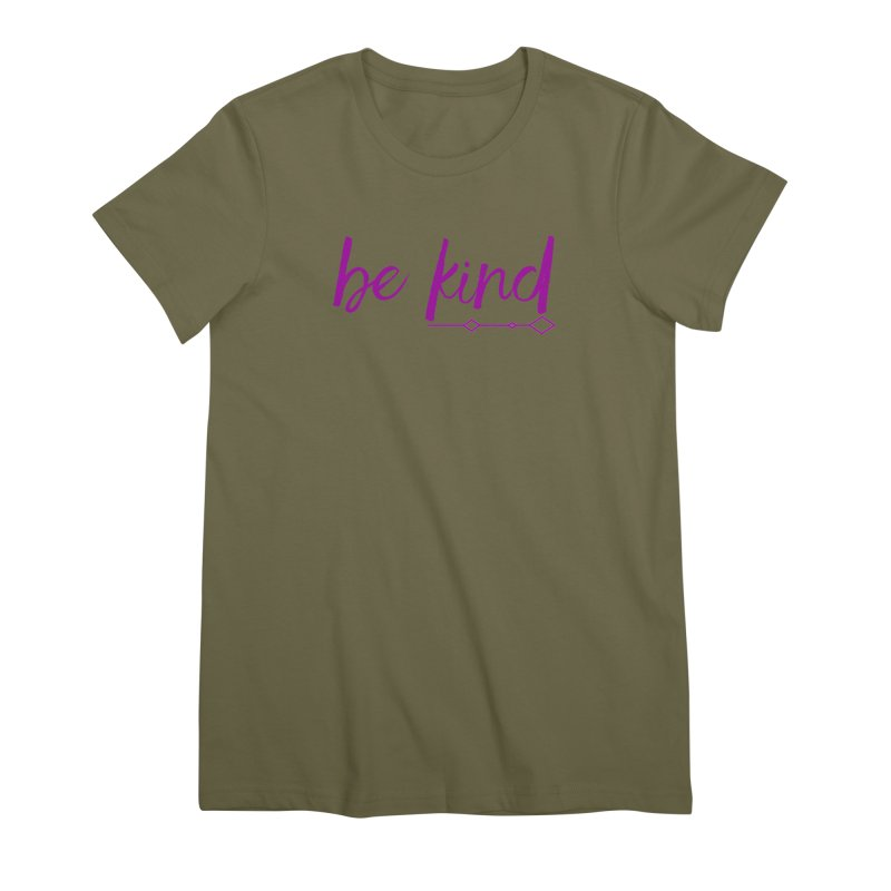 Be Kind Women's Premium T-Shirt by Crystalline Light