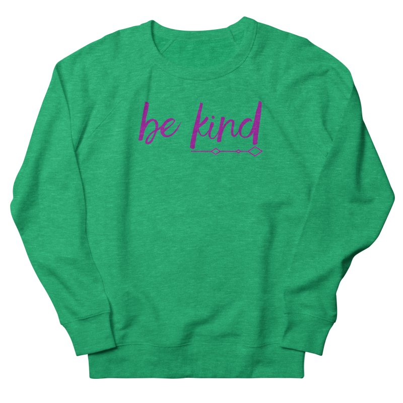 Be Kind Men's French Terry Sweatshirt by Crystalline Light