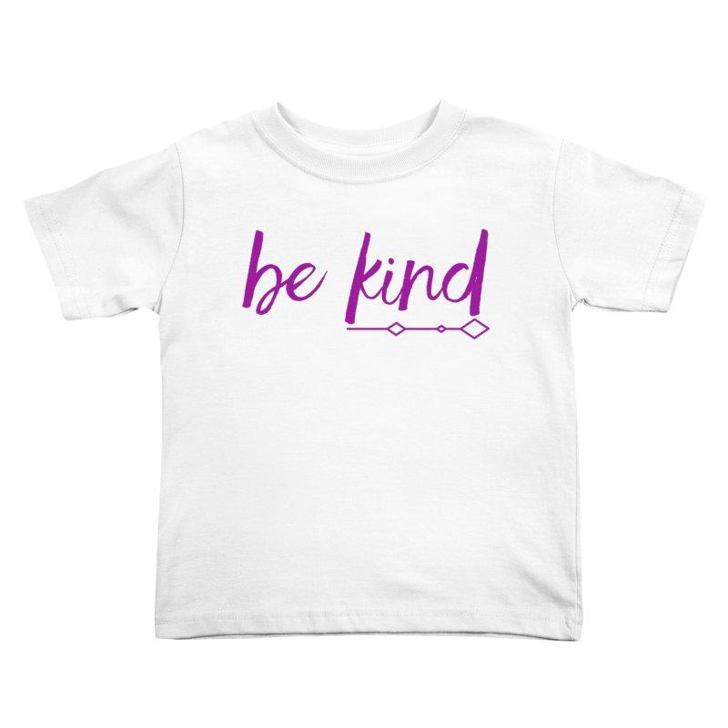 Be Kind Kids Toddler T-Shirt by Crystalline Light