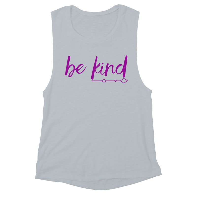 Be Kind Women's Muscle Tank by Crystalline Light