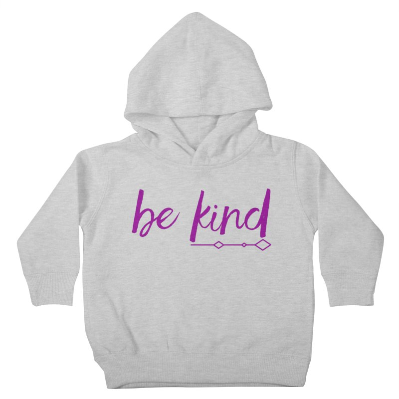 Be Kind Kids Toddler Pullover Hoody by Crystalline Light