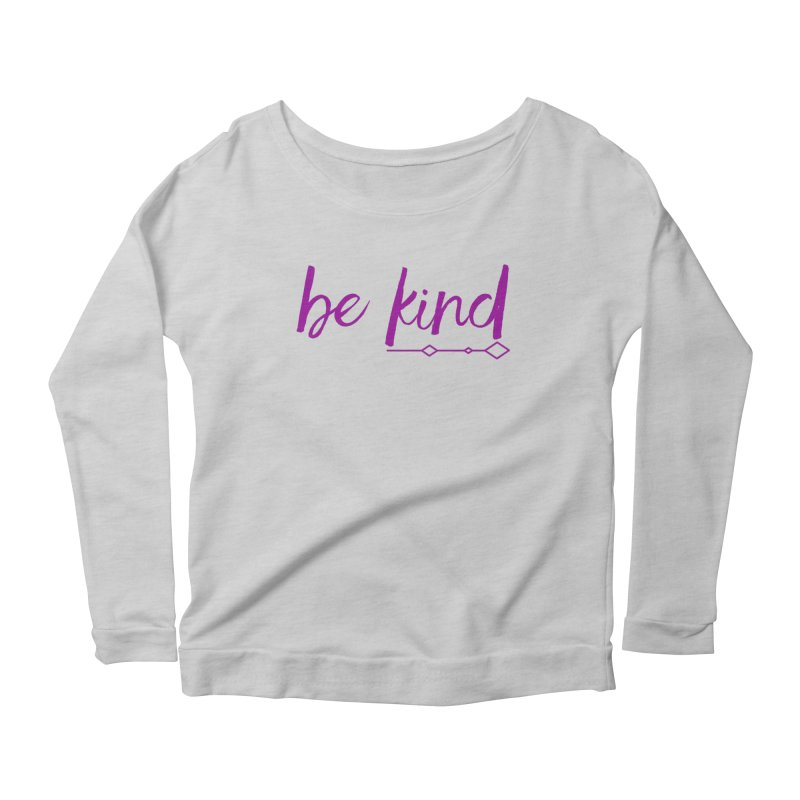 Be Kind Women's Scoop Neck Longsleeve T-Shirt by Crystalline Light