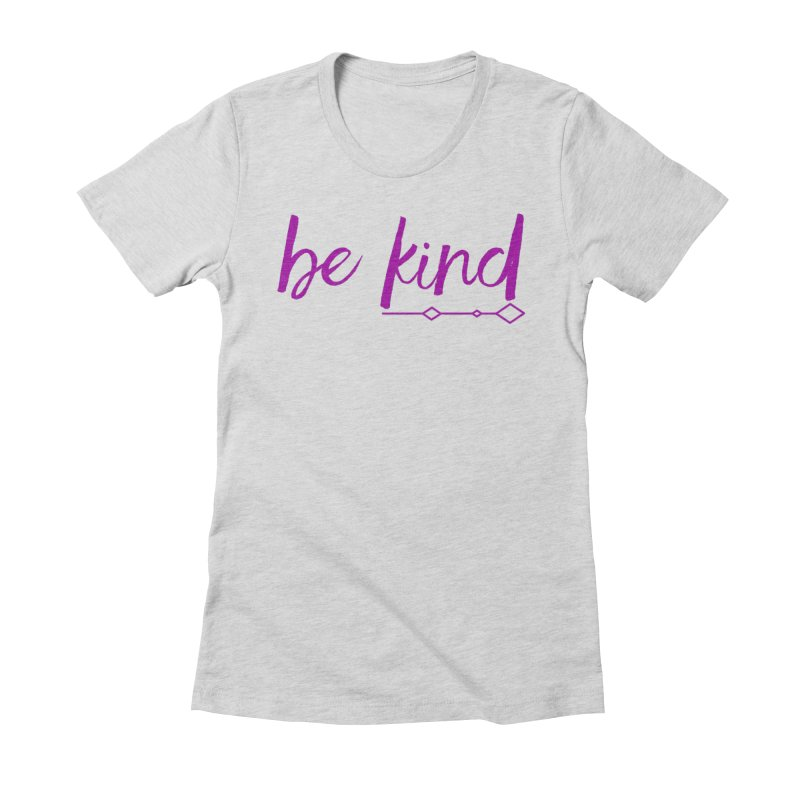 Be Kind Women's Fitted T-Shirt by Crystalline Light