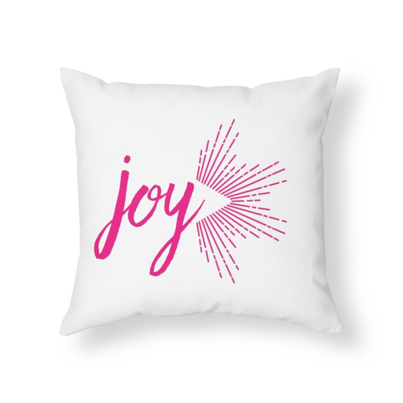 Joy Home Throw Pillow by Crystalline Light