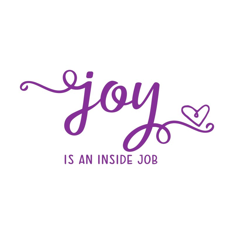 Joy is an Inside Job Women's Scoop Neck by Crystalline Light