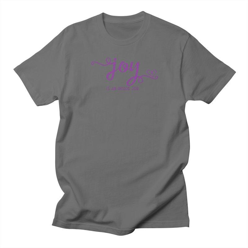 Joy is an Inside Job Men's T-Shirt by Crystalline Light