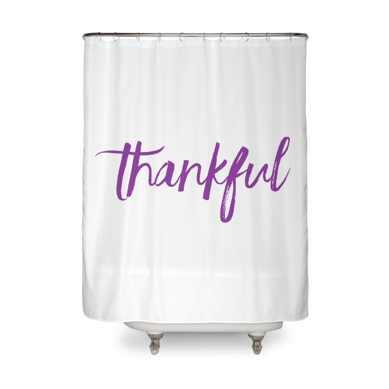 Thankful Home Shower Curtain by Crystalline Light