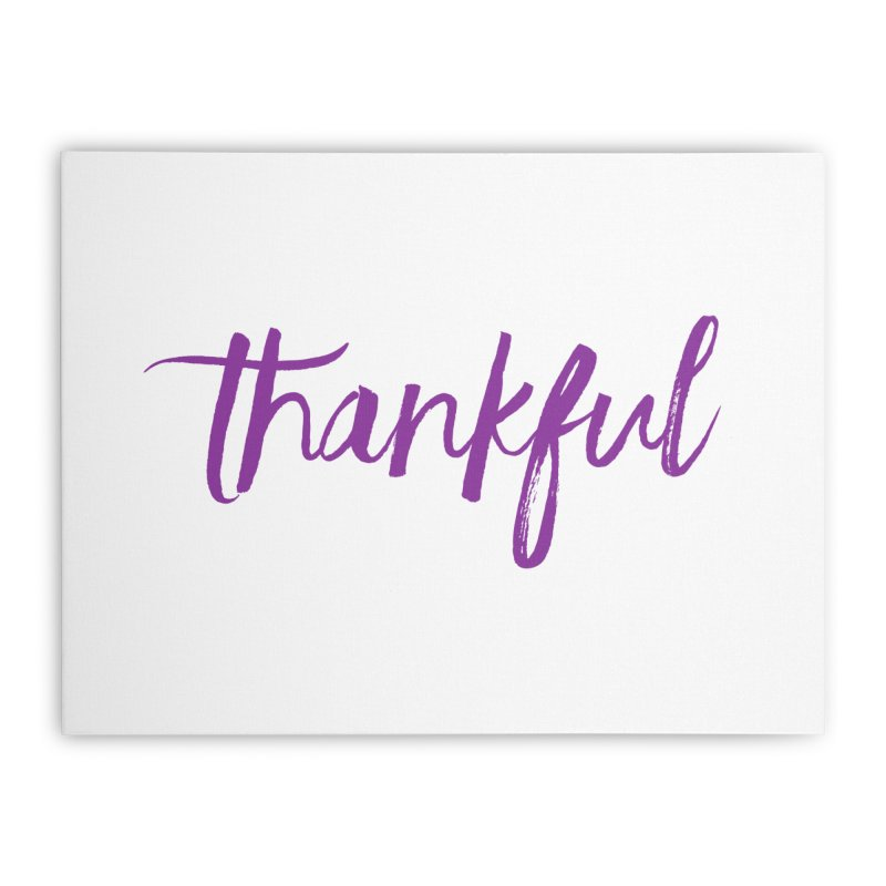 Thankful Home Stretched Canvas by Crystalline Light