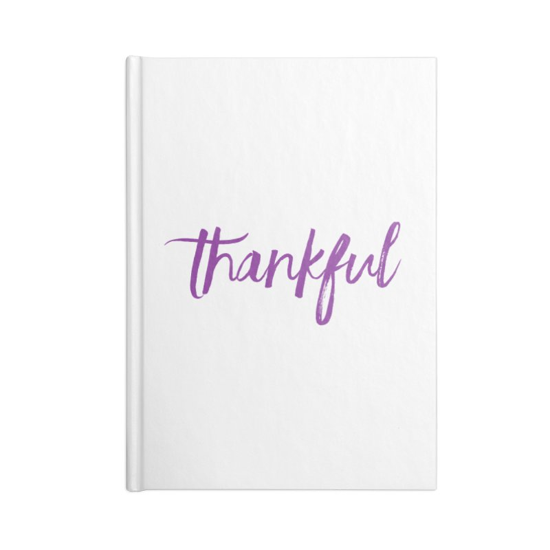 Thankful Accessories Blank Journal Notebook by Crystalline Light