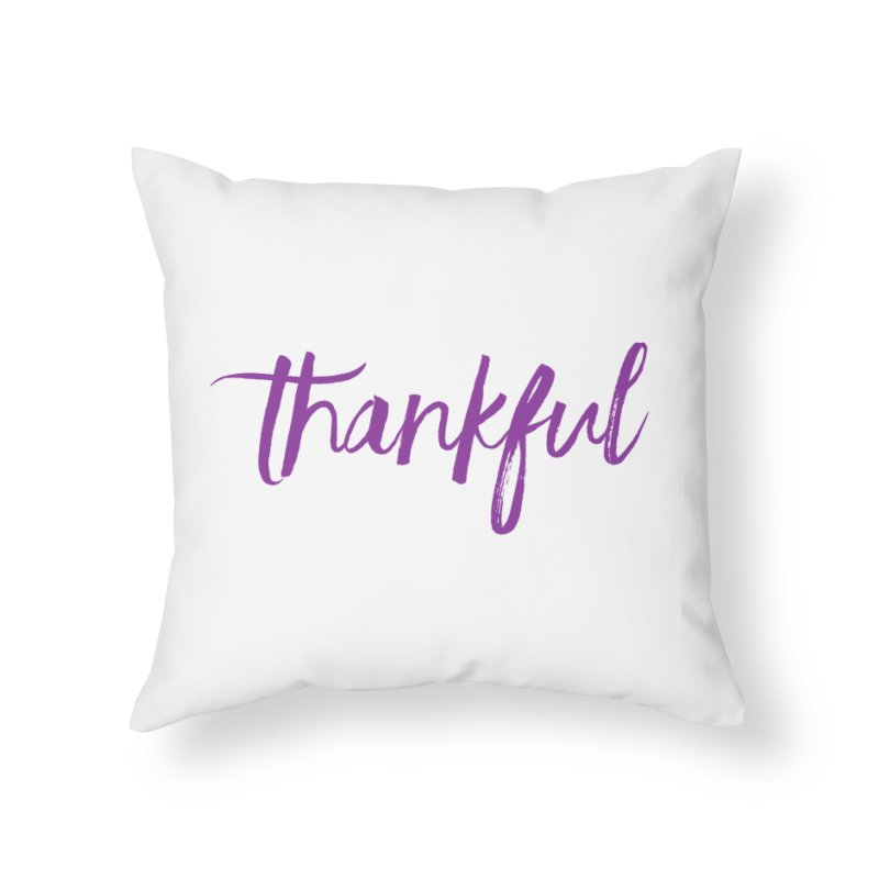 Thankful Home Throw Pillow by Crystalline Light