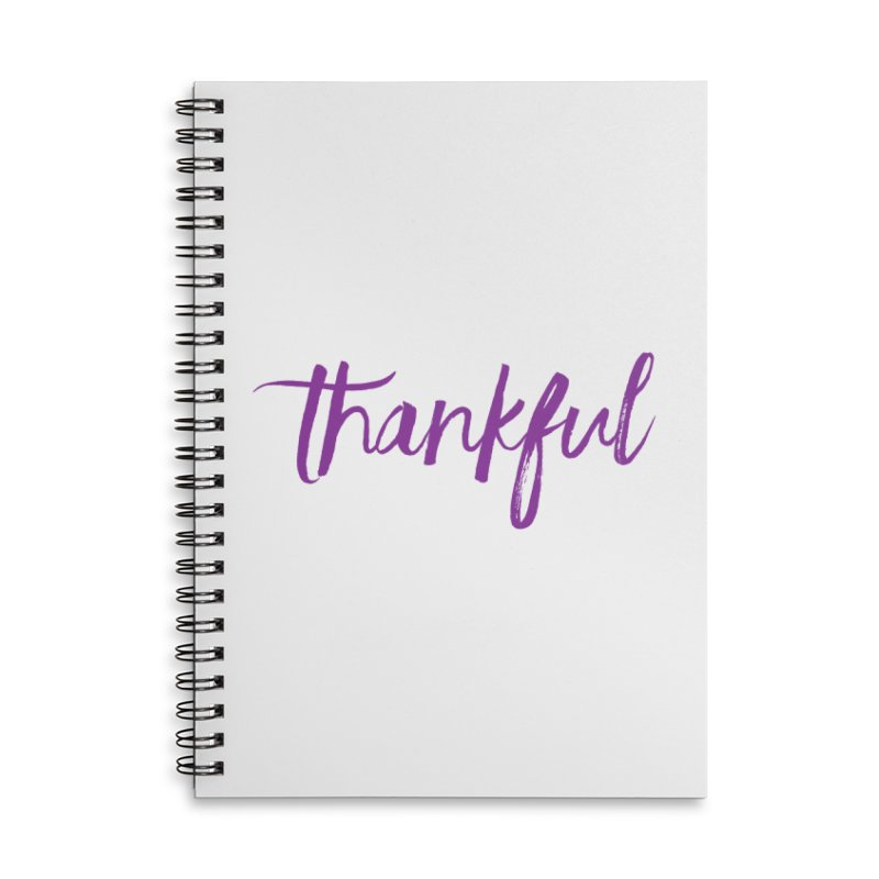 Thankful Accessories Lined Spiral Notebook by Crystalline Light