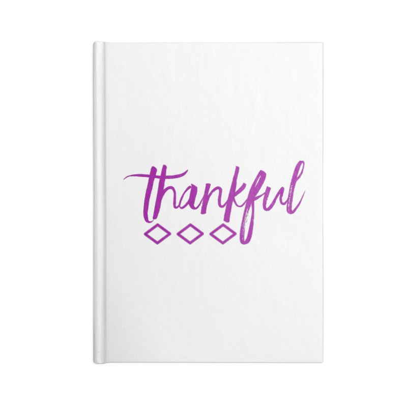 Thankful Accessories Notebook by Crystalline Light