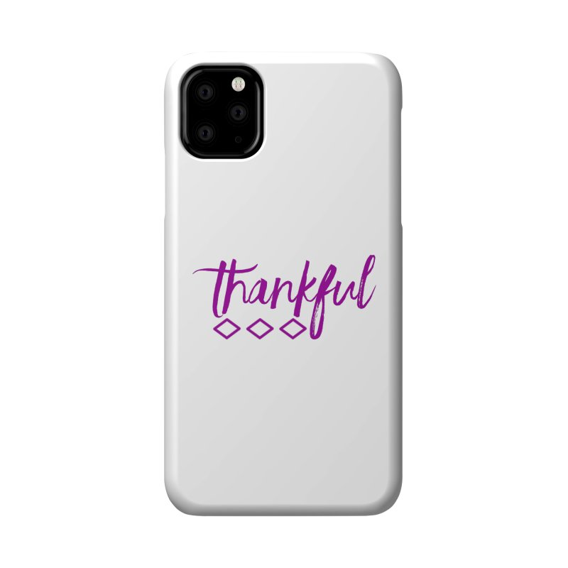 Thankful Accessories Phone Case by Crystalline Light