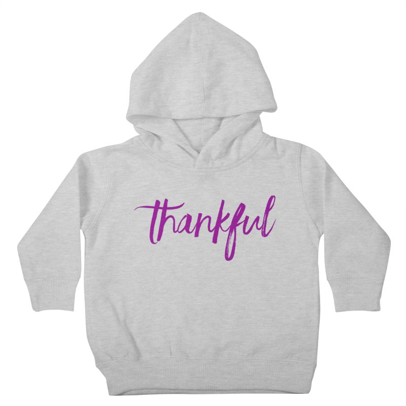 Thankful Kids Toddler Pullover Hoody by Crystalline Light
