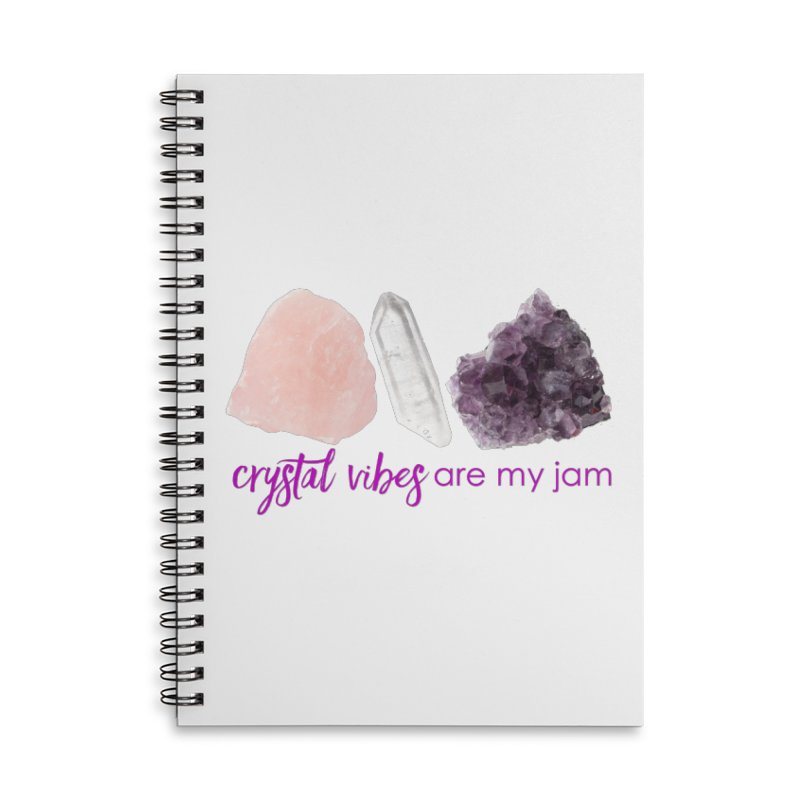 Crystal Vibes are My Jam Accessories Notebook by Crystalline Light
