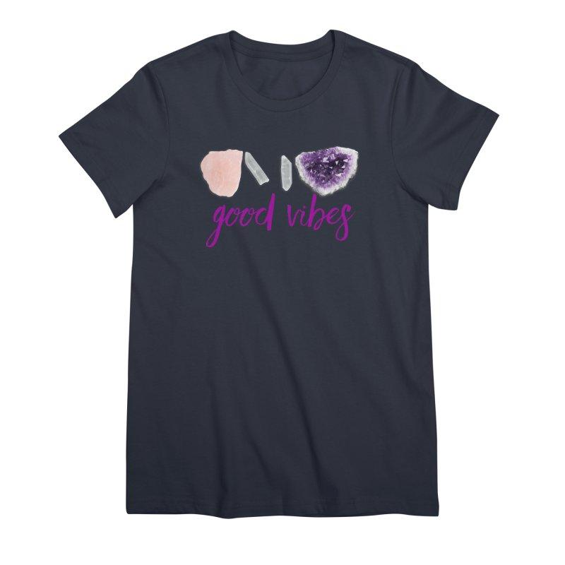 Good Vibes Women's Premium T-Shirt by Crystalline Light