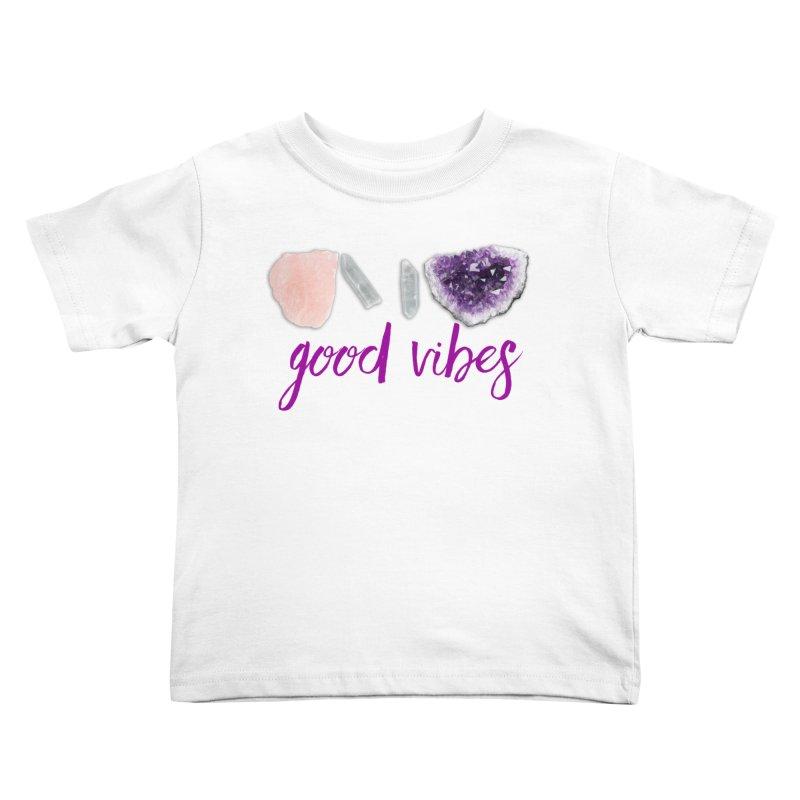 Good Vibes Kids Toddler T-Shirt by Crystalline Light