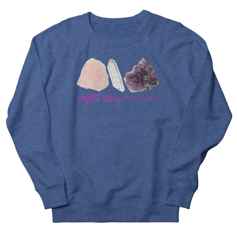 Crystal Vibes are My Jam Men's Sweatshirt by Crystalline Light
