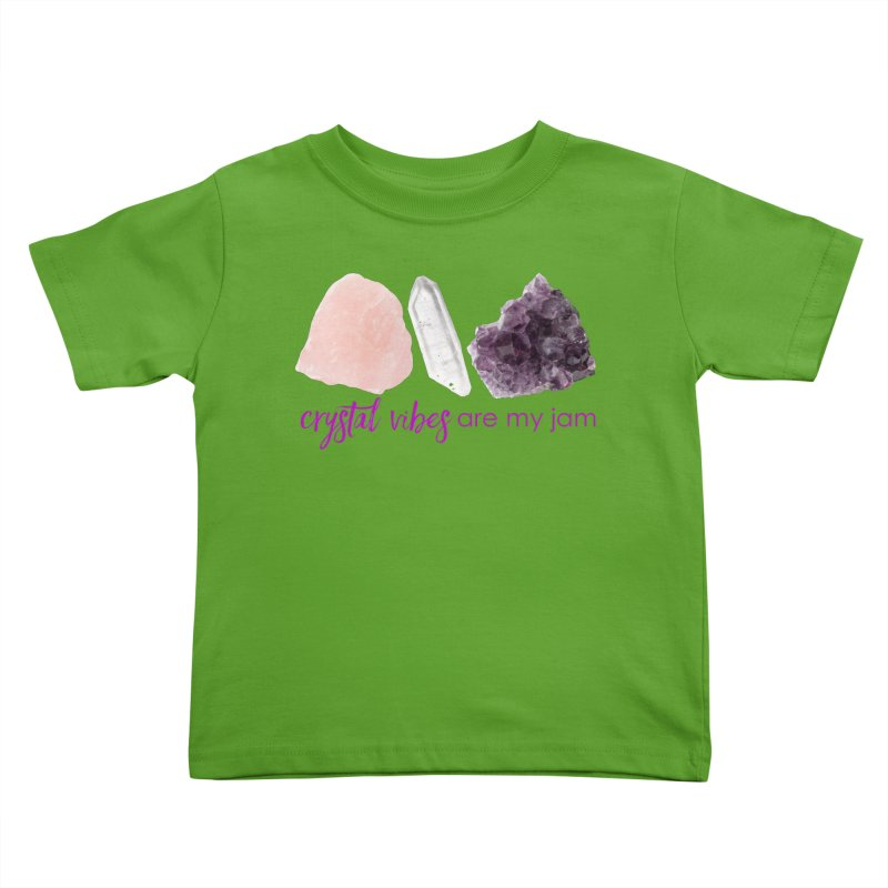 Crystal Vibes are My Jam Kids Toddler T-Shirt by Crystalline Light