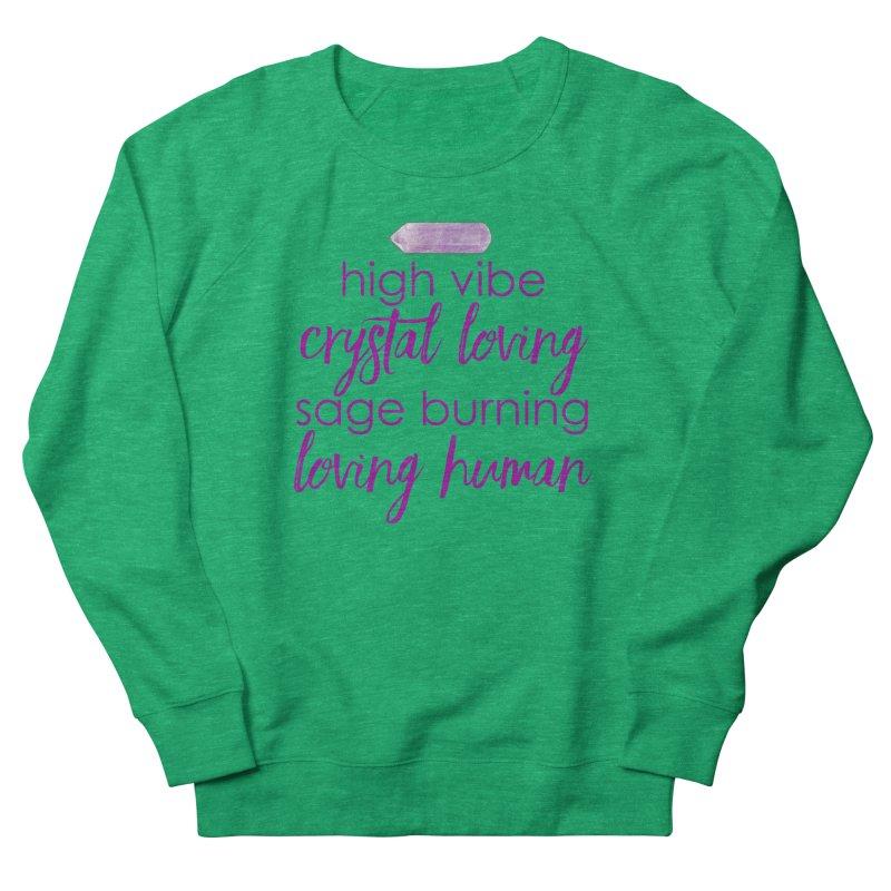 High Vibe Crystal Loving Women's Sweatshirt by Crystalline Light