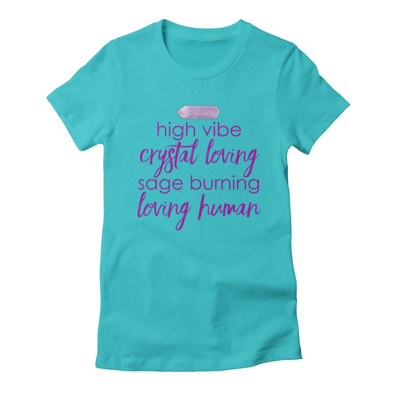 High Vibe Crystal Loving Women's Fitted T-Shirt by Crystalline Light