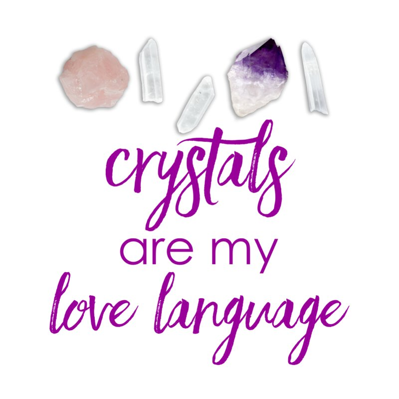 Crystals Are My Love Language Accessories Water Bottle by Crystalline Light