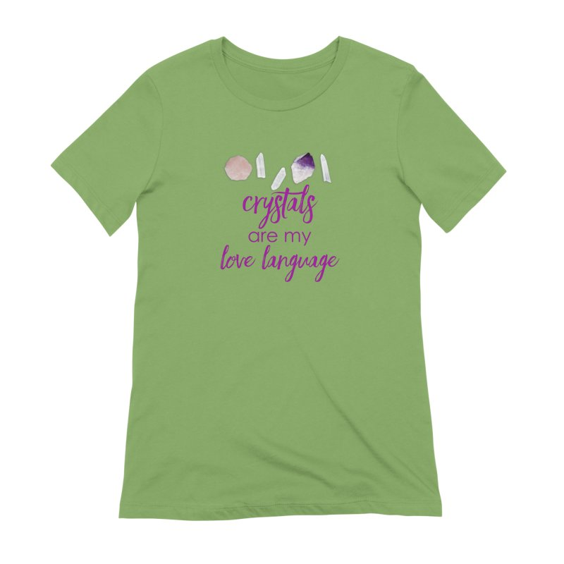 Crystals Are My Love Language Women's T-Shirt by Crystalline Light