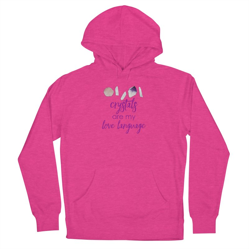 Crystals Are My Love Language Men's Pullover Hoody by Crystalline Light
