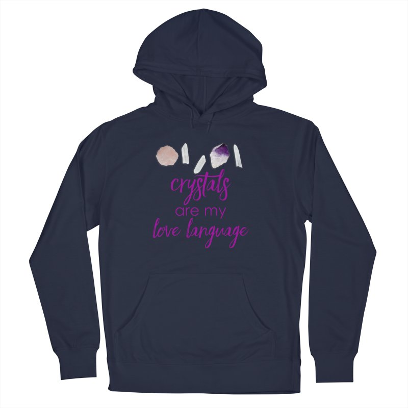 Crystals Are My Love Language Men's French Terry Pullover Hoody by Crystalline Light