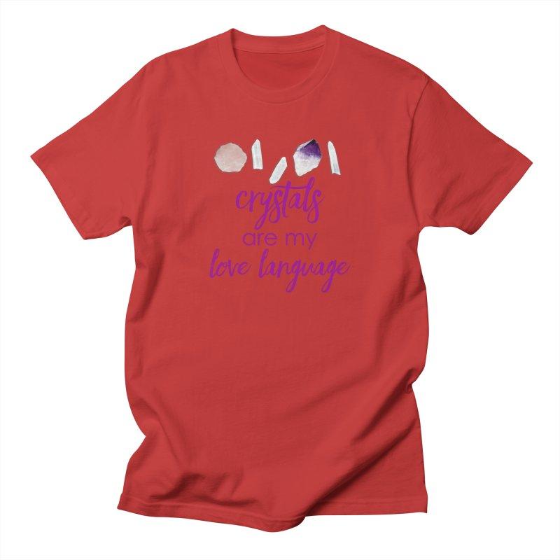 Crystals Are My Love Language Women's Regular Unisex T-Shirt by Crystalline Light